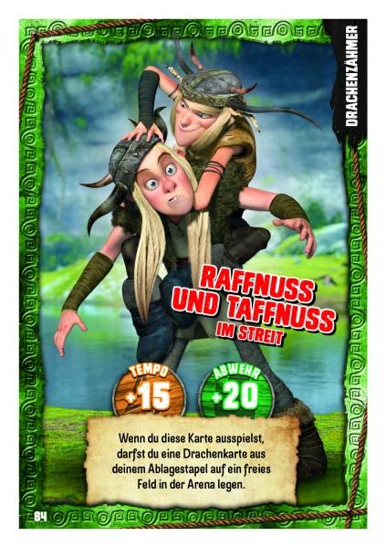 Nummer 084 I Raffnuss und Taffnuss im Streit