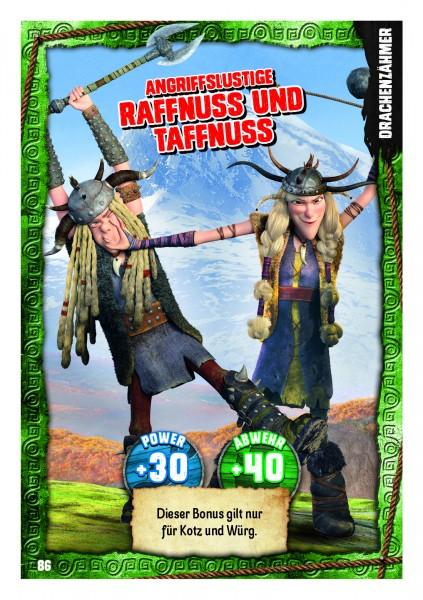Nummer 086 I Angriffslustige Raffnuss und Taffnuss